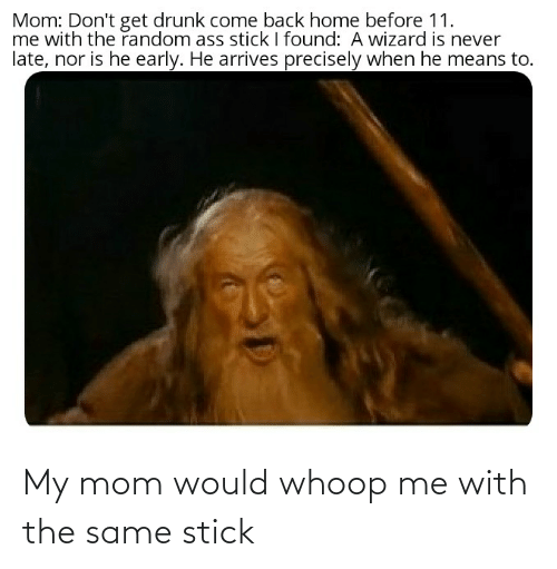 whoop: My mom would whoop me with the same stick