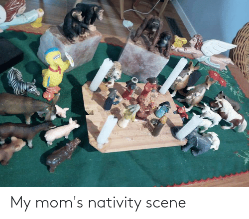 Moms, Scene, and  Nativity: My mom's nativity scene