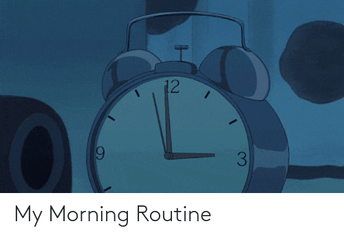 morning routine: My Morning Routine