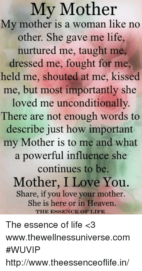 the importance and influence of my mother in my life Free essay: it took me a few years to realize what an extraordinary influence my mother has been on my life she's the kind of person who always has time for.
