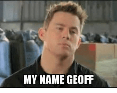 my name geoff 12369428 my name geoff meme on sizzle