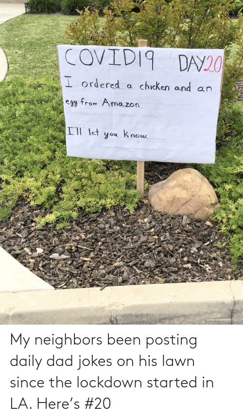 Posting: My neighbors been posting daily dad jokes on his lawn since the lockdown started in LA. Here's #20