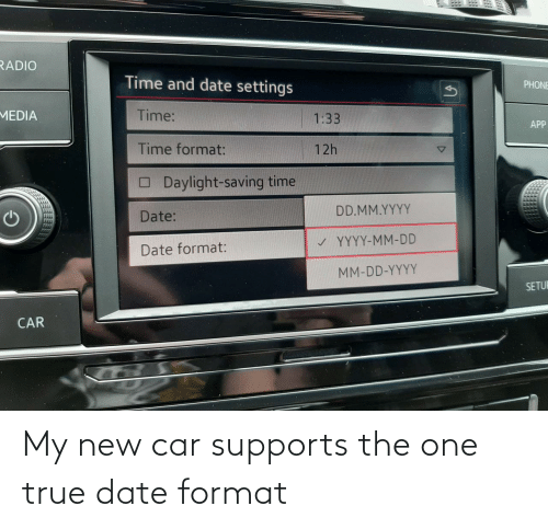 New Car: My new car supports the one true date format