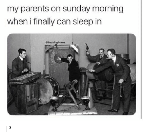 Sunday Morning: my parents on sunday morning  when i finally can sleep in  Sheckingburns P