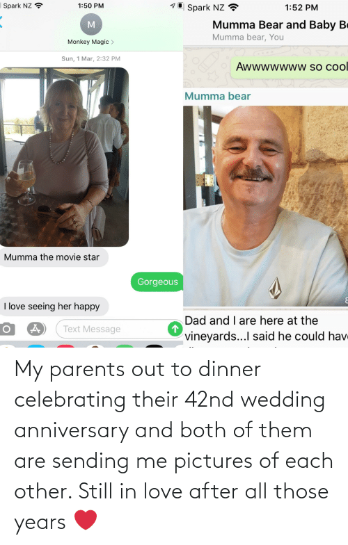 wedding anniversary: My parents out to dinner celebrating their 42nd wedding anniversary and both of them are sending me pictures of each other. Still in love after all those years ❤️