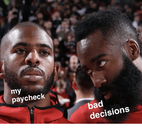 Bad Decisions: my  paycheck  bad  decisions
