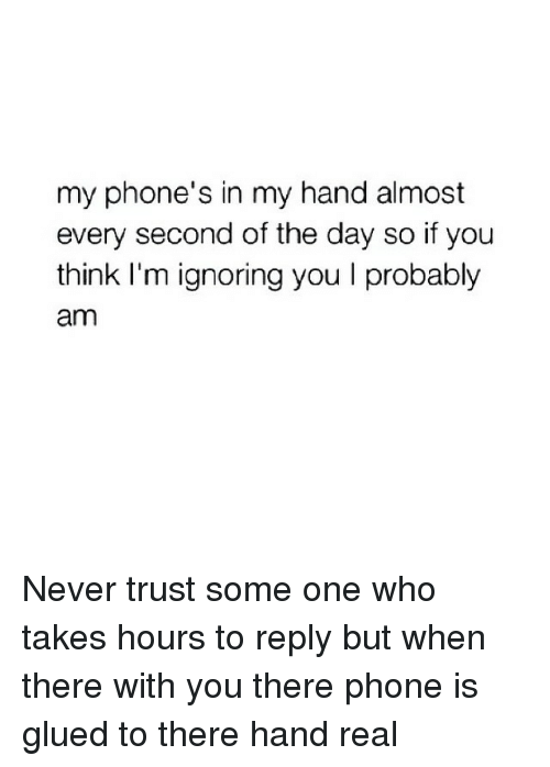 [Image: my-phones-in-my-hand-almost-every-second...332511.png]