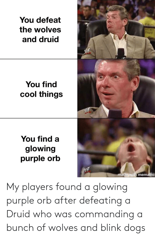 glowing: My players found a glowing purple orb after defeating a Druid who was commanding a bunch of wolves and blink dogs