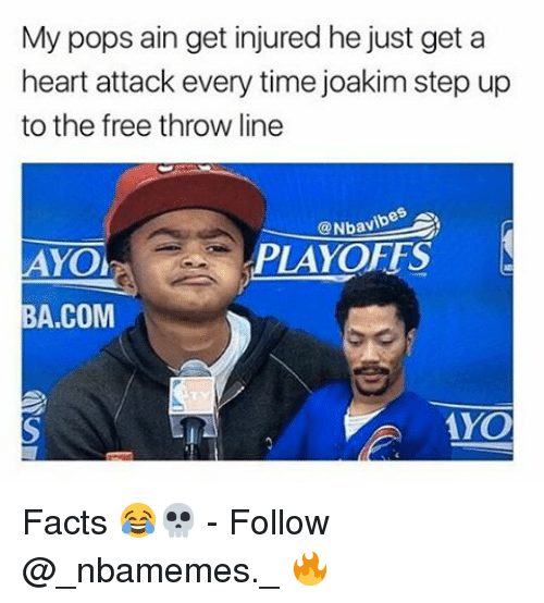 step ups: My pops ain get injured he just get a  heart attack every time joakim step up  to the free throw line  vib  PLAYOFFS  YO  A, COM  A YO Facts 😂💀 - Follow @_nbamemes._ 🔥