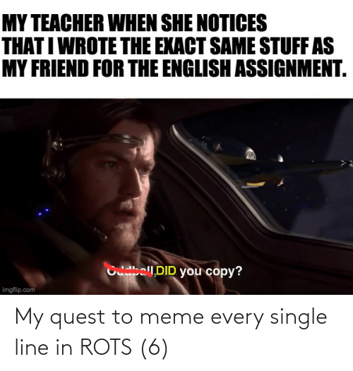 To Meme: My quest to meme every single line in ROTS (6)