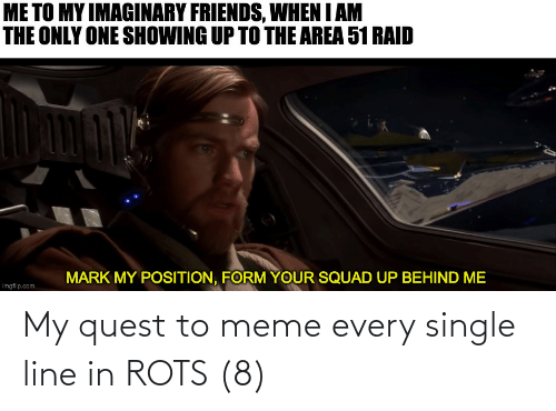 To Meme: My quest to meme every single line in ROTS (8)