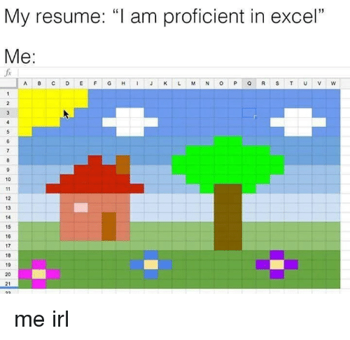 my resume i am proficient in excel me a b c d e 10 12 13