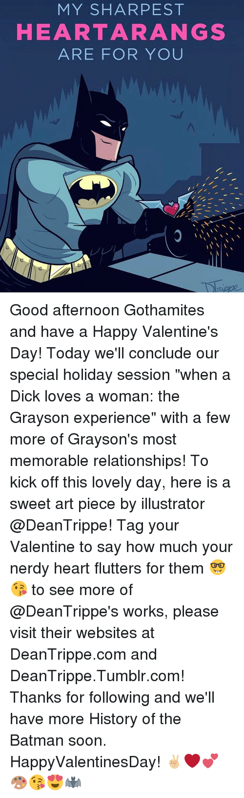 """Memorals: MY SHAR PEST  HEART ARA NGS  ARE FOR YOU Good afternoon Gothamites and have a Happy Valentine's Day! Today we'll conclude our special holiday session """"when a Dick loves a woman: the Grayson experience"""" with a few more of Grayson's most memorable relationships! To kick off this lovely day, here is a sweet art piece by illustrator @DeanTrippe! Tag your Valentine to say how much your nerdy heart flutters for them 🤓😘 to see more of @DeanTrippe's works, please visit their websites at DeanTrippe.com and DeanTrippe.Tumblr.com! Thanks for following and we'll have more History of the Batman soon. HappyValentinesDay! ✌🏼❤️💕🎨😘😍🦇"""