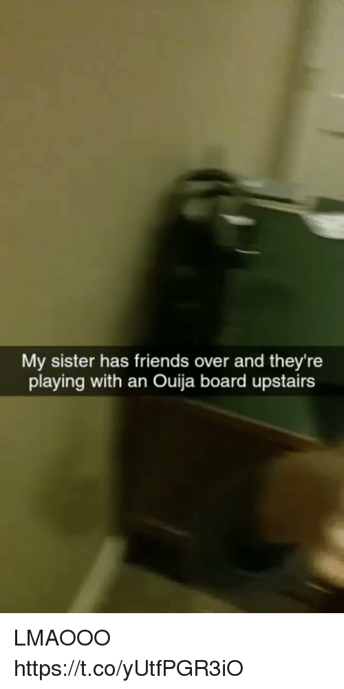 Blackpeopletwitter, Friends, and Ouija: My sister has friends over and they're  playing with an Ouija board upstairs LMAOOO  https://t.co/yUtfPGR3iO