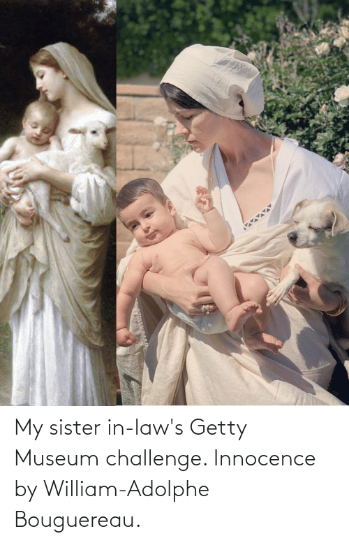 in laws: My sister in-law's Getty Museum challenge. Innocence by William-Adolphe Bouguereau.