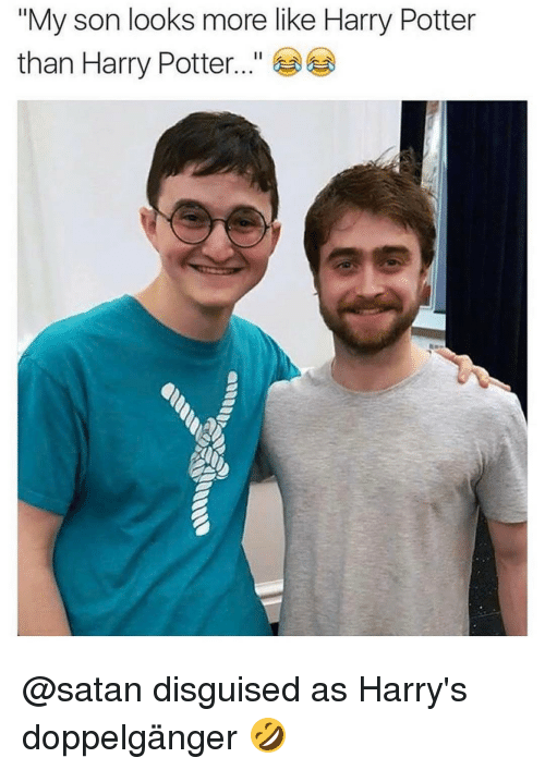 """Doppelganger, Harry Potter, and Memes: """"My son looks more like Harry Potter  than Harry Potter @satan disguised as Harry's doppelgänger 🤣"""