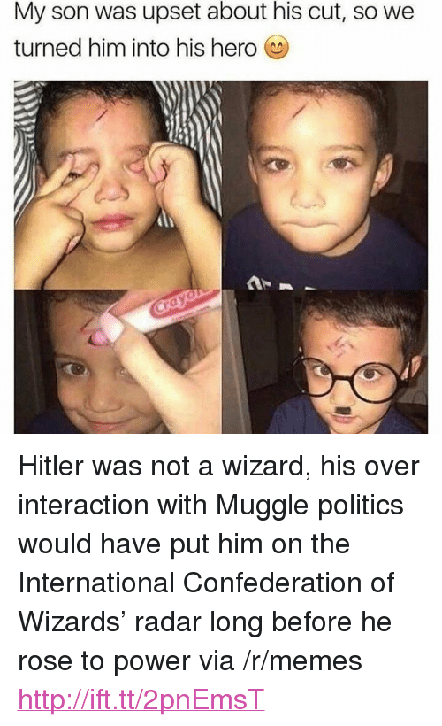 """Memes, Politics, and Hitler: My son was upset about his cut, so we  turned him into his hero <p>Hitler was not a wizard, his over interaction with Muggle politics would have put him on the International Confederation of Wizards' radar long before he rose to power via /r/memes <a href=""""http://ift.tt/2pnEmsT"""">http://ift.tt/2pnEmsT</a></p>"""