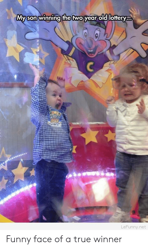 funny face: My son winnina the two year old lottery...  LeFunny.net Funny face of a true winner