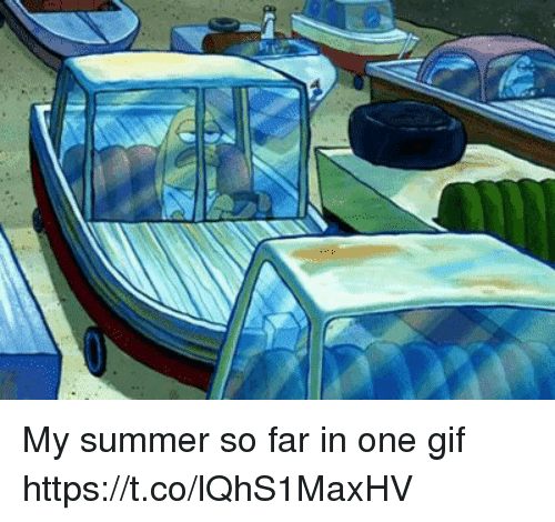 Gif, Summer, and Relatable: My summer so far in one gif https://t.co/lQhS1MaxHV