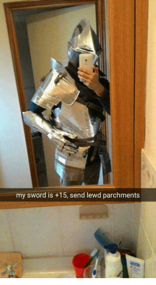 Memes, Sword, and 🤖: my sword is +15, send lewd parchments