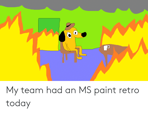 ms paint: My team had an MS paint retro today