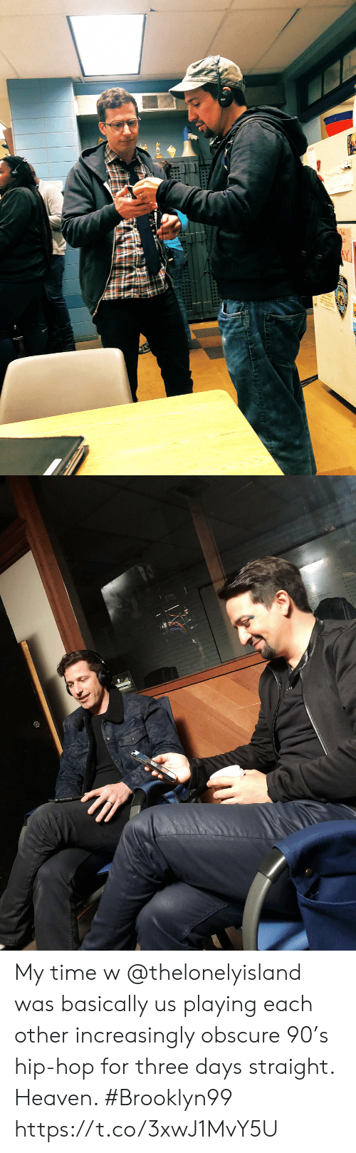 Increasingly: My time w @thelonelyisland was basically us playing each other increasingly obscure 90's hip-hop for three days straight. Heaven. #Brooklyn99 https://t.co/3xwJ1MvY5U