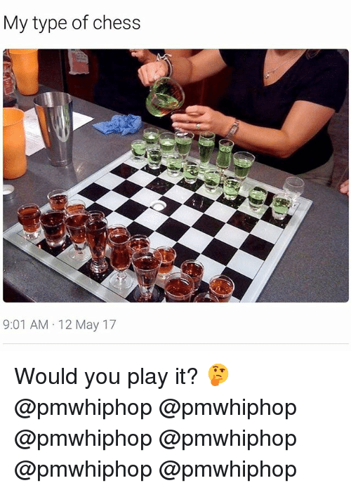 Memes, Chess, and 🤖: My type of chess  9:01 AM 12 May 17 Would you play it? 🤔 @pmwhiphop @pmwhiphop @pmwhiphop @pmwhiphop @pmwhiphop @pmwhiphop