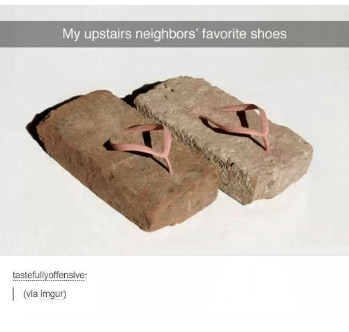 Funny, Shoes, and Tumblr: My upstairs neighbors' favorite shoes  tastefullyoffensive  (via imgur)