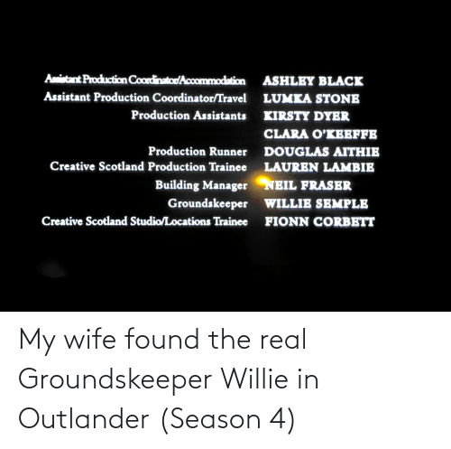 willie: My wife found the real Groundskeeper Willie in Outlander (Season 4)