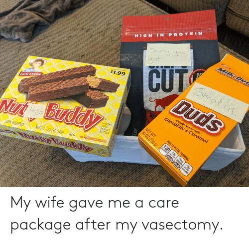 package: My wife gave me a care package after my vasectomy.