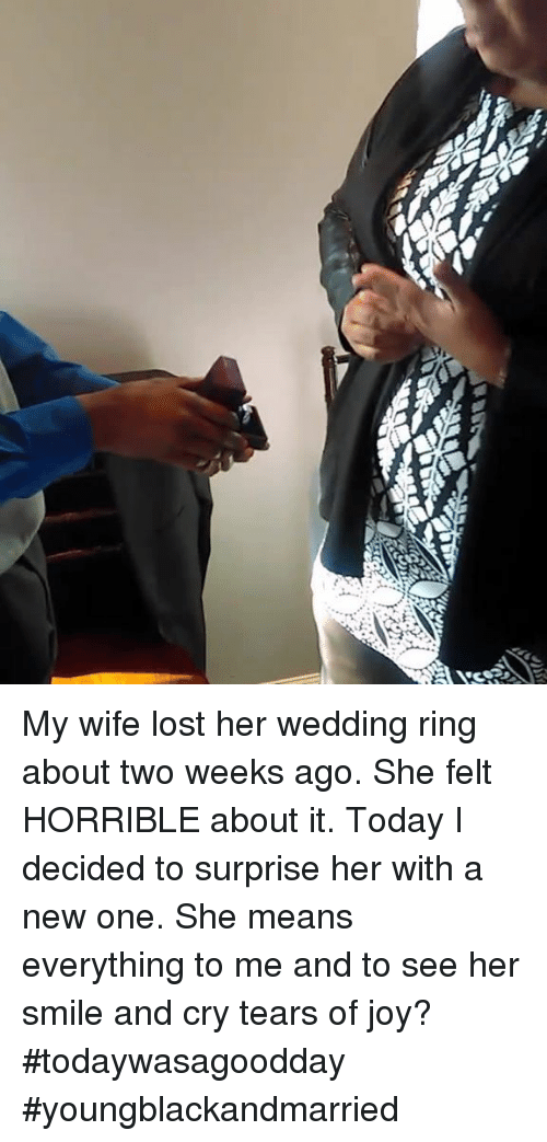 25 best memes about tears of joy tears of joy memes With my wife lost her wedding ring