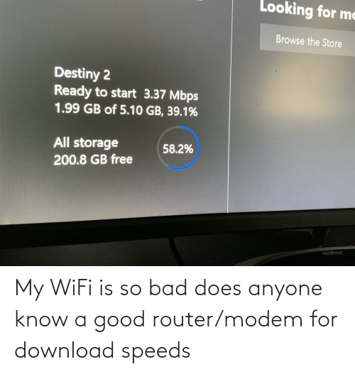 Router: My WiFi is so bad does anyone know a good router/modem for download speeds