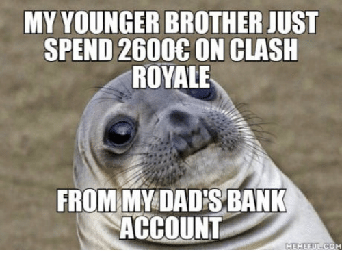 Clash, Brother, and Com: MY YOUNGER BROTHER JUST  SPEND 2600E ON CLASH  ROYALE  FROM MY DADESBANK  ACCOUNT  MEME FUL COM