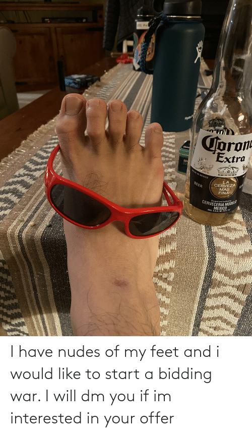 Cerveza: Myd  Corom  Extra  BA  Rubin  to rem  MADE IN MEXICO  LA  CERVEZA  MAS  FINA  BEER  12R  CERVECERIA MODELU  MEXICO  Brewed and bottled by  HEG. S.S.A. NO 7417 8 I have nudes of my feet and i would like to start a bidding war. I will dm you if im interested in your offer