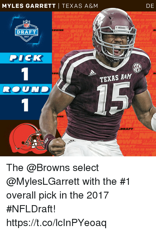 Dicks, Memes, and Browns: MYLES GARRETT TEXAS A&M  HGGIES  ROMANS  DRAFT  2017  DICK  Riddo  TEXAS A&M  DRA  DE The @Browns select @MylesLGarrett with the #1 overall pick in the 2017 #NFLDraft! https://t.co/lcInPYeoaq