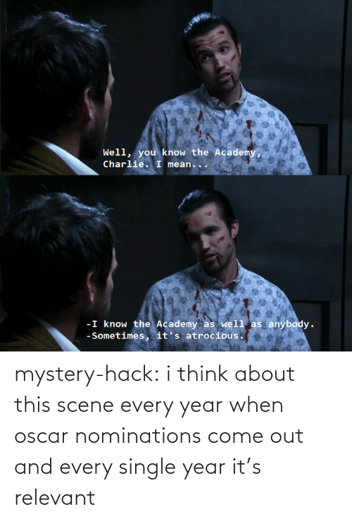 Mystery: mystery-hack:  i think about this scene every year when oscar nominations come out and every single year it's relevant