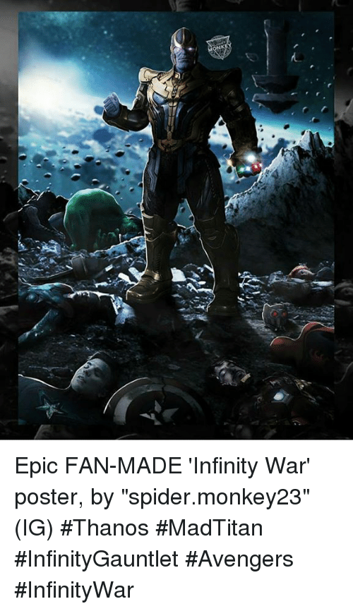 """Memes, Spider, and Avengers: n Epic FAN-MADE  'Infinity War' poster, by """"spider.monkey23"""" (IG)   #Thanos #MadTitan #InfinityGauntlet  #Avengers #InfinityWar"""
