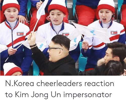 cheerleaders: N.Korea cheerleaders reaction to Kim Jong Un impersonator