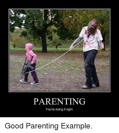Good, Example, and Parenting: n.  PARENTING  You're doing it right. <p>Good Parenting Example.</p>