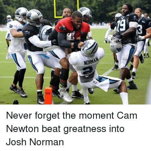 Cam Newton, Funny, and Josh Norman: n  sz  NORMAN  samy Never forget the moment Cam Newton beat greatness into Josh Norman