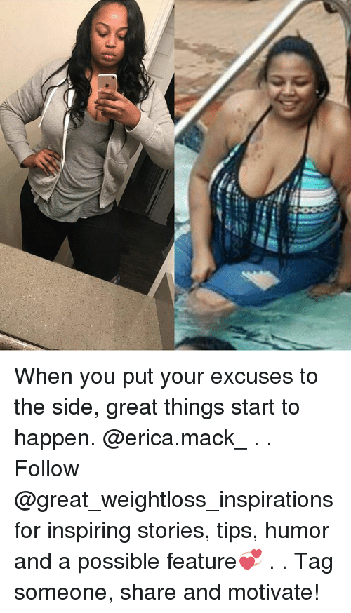 Macking: n When you put your excuses to the side, great things start to happen. @erica.mack_ . . Follow @great_weightloss_inspirations for inspiring stories, tips, humor and a possible feature💞 . . Tag someone, share and motivate!