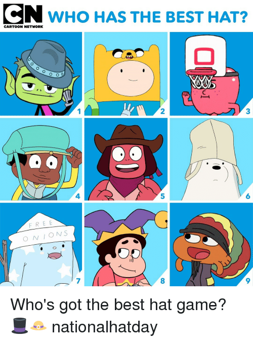 2 3 4 5: N WHO HAS THE BEST HAT?  CARTOON NETWORK  2  3  4  5  6  FREE  ONS  7  8  9 Who's got the best hat game? 🎩👒 nationalhatday