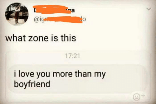 i love you more than: na  @i  lo  what zone is this  17:21  i love you more than my  boyfriend