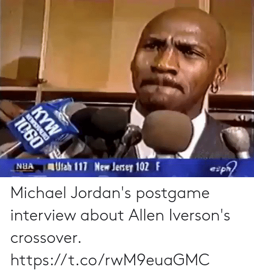 Jordans: NA Ulah 117 New Jerser 102 F  e pr Michael Jordan's postgame interview about Allen Iverson's crossover.   https://t.co/rwM9euaGMC