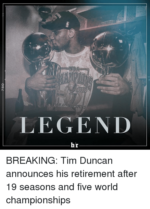 Tim Duncan: NAAMUSPURS  LEGEND  br BREAKING: Tim Duncan announces his retirement after 19 seasons and five world championships