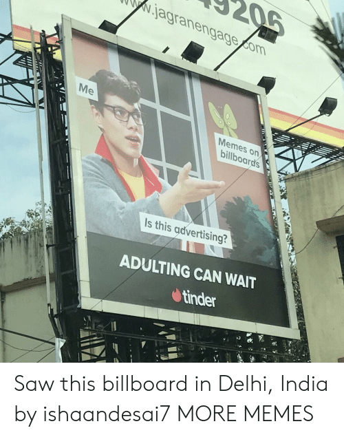 delhi: Nagranengagecom  Memes on  Is this advertising?  ADULTING CAN WAIT  tinder Saw this billboard in Delhi, India by ishaandesai7 MORE MEMES