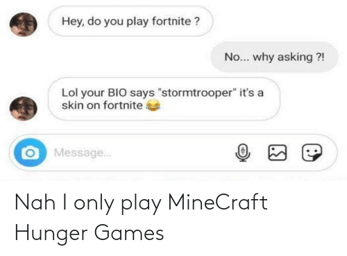 The Hunger Games: Nah I only play MineCraft Hunger Games