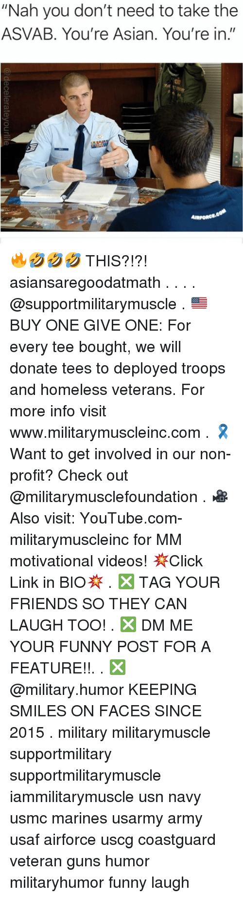 """Asian, Friends, and Funny: """"Nah you don't need to take the  ASVAB. You're Asian. You're in.""""  AIRPORC 🔥🤣🤣🤣 THIS?!?! asiansaregoodatmath . . . . @supportmilitarymuscle . 🇺🇸BUY ONE GIVE ONE: For every tee bought, we will donate tees to deployed troops and homeless veterans. For more info visit www.militarymuscleinc.com . 🎗Want to get involved in our non-profit? Check out @militarymusclefoundation . 🎥Also visit: YouTube.com-militarymuscleinc for MM motivational videos! 💥Click Link in BIO💥 . ❎ TAG YOUR FRIENDS SO THEY CAN LAUGH TOO! . ❎ DM ME YOUR FUNNY POST FOR A FEATURE!!. . ❎ @military.humor KEEPING SMILES ON FACES SINCE 2015 . military militarymuscle supportmilitary supportmilitarymuscle iammilitarymuscle usn navy usmc marines usarmy army usaf airforce uscg coastguard veteran guns humor militaryhumor funny laugh"""