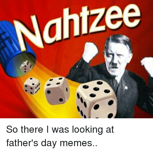 Funny Meme Fathers Day : Funny fathers day memes of on sizzle nahtzee