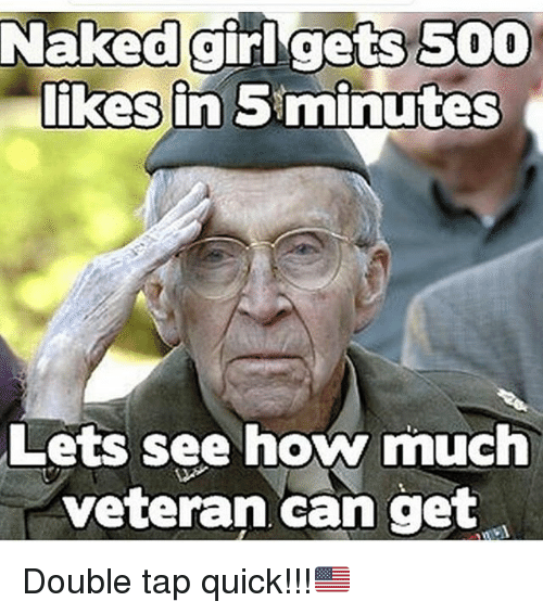 Memes, Girl, and Naked: Naked girl gets SOO  likes in 51minutes  Lets see how much  veteran can get Double tap quick!!!🇺🇸